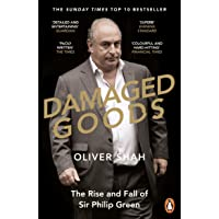 Damaged Goods: The Rise and Fall of Sir Philip Green (The Sunday Times Top 10 Bestseller)