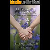 Le Karma de l'Amour: 100 réponses sur vos relations inspirées de l'ancienne sagesse du Tibet (French Edition)