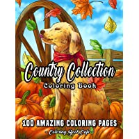 Country Collection Coloring Book: An Adult Coloring Book Featuring 100 Amazing Coloring Pages Including Beautiful…