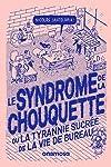 Syndrome de la chouquette (Le): Ou la tyrannie sucrée de la vie de bureau