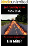 The Country Club: Road Rage (The One Percent Book 4)