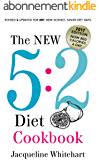 The New 5:2 Diet Cookbook: 2017 Edition Now 800 Calories A Day (English Edition)