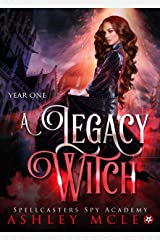 A Legacy Witch: A Supernatural Spy Academy Series (Spellcasters Spy Academy Book 1) Kindle Edition