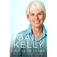 Live Lead Learn: My Stories of Life and Leadership