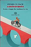 Controvento: Storie e viaggi che cambiano la vita (Super ET. Opera viva Vol. 6)