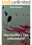 Slachtoffers van schoonheid (Dutch Edition)