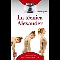 La técnica Alexander: Un valioso método para sentirse más activo y vital (Esenciales)