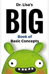 Dr. Lisa's Big Book of Basic Concepts: Over 40 Short Books of Basic Concepts in One