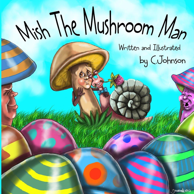 Mish The Mushroom Man pdf epub