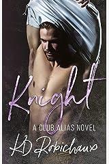 Knight: A Club Alias Novel Kindle Edition
