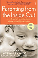 Parenting from the Inside Out: how a deeper self-understanding can help you raise children who thrive Kindle Edition