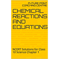 Chemical Reactions and Equations: NCERT Solutions for Class 10 Science Chapter 1 (English Edition)