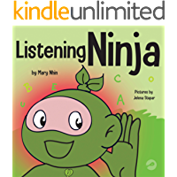 Listening Ninja: A Children's Book About Active Listening and Learning How to Listen (Ninja Life Hacks 43)