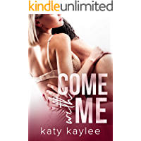 Come with Me (Second Chances Forever Book One 1)