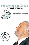 Il caffè sospeso: Saggezza quotidiana in piccoli sorsi (Oscar bestsellers Vol. 1933)