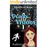 Deadly Visions (A PsyChick Cozy Mystery Book 1)