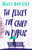 The Places I've Cried in Public (English Edition)
