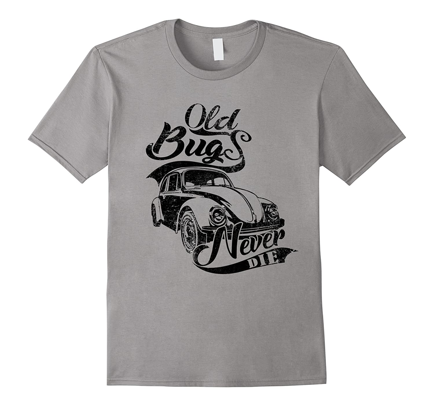 Vintage Classic Cars Old Bugs Never Die Tee T Shirt Tshirt-FL