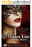 The Masked Lady and The Murder (Markson Regency Mystery Book 1)
