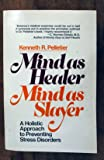 Mind as Healer Mind as Slayer: A Holistic Approach to Preventing Stre