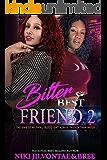 Bitter Best Friend 2: The Sins of My Twin... Blood Isn't Always Thicker Than Water