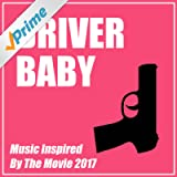 Driver Baby (Music Inspired by the Movie)