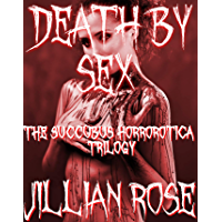 Death By Sex: The Succubus Horrorotica Trilogy (English Edition)