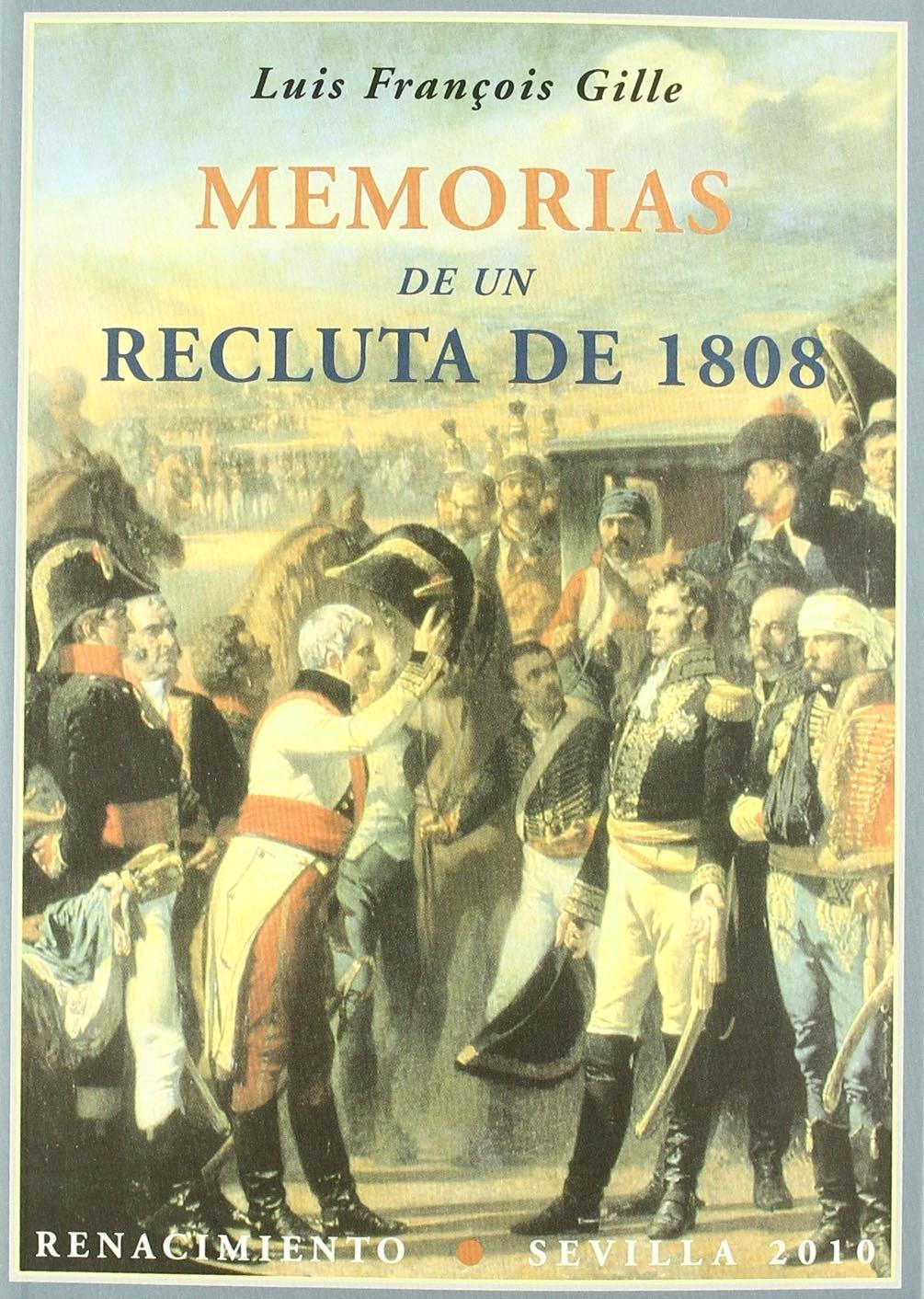 Memorias De Un Recluta De 1808 (Biblioteca Histórica): Amazon.es: François Gille, Louis, Moreno Alonso, Manuel, Linares del Castillo-Valero, Christina: Libros