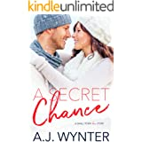 A Secret Chance: A Small Town Love Story (Chance Rapids Book 4)