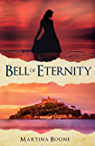 Bell of Eternity: A Cornwall Legends Novel (Celtic Legends Collection)