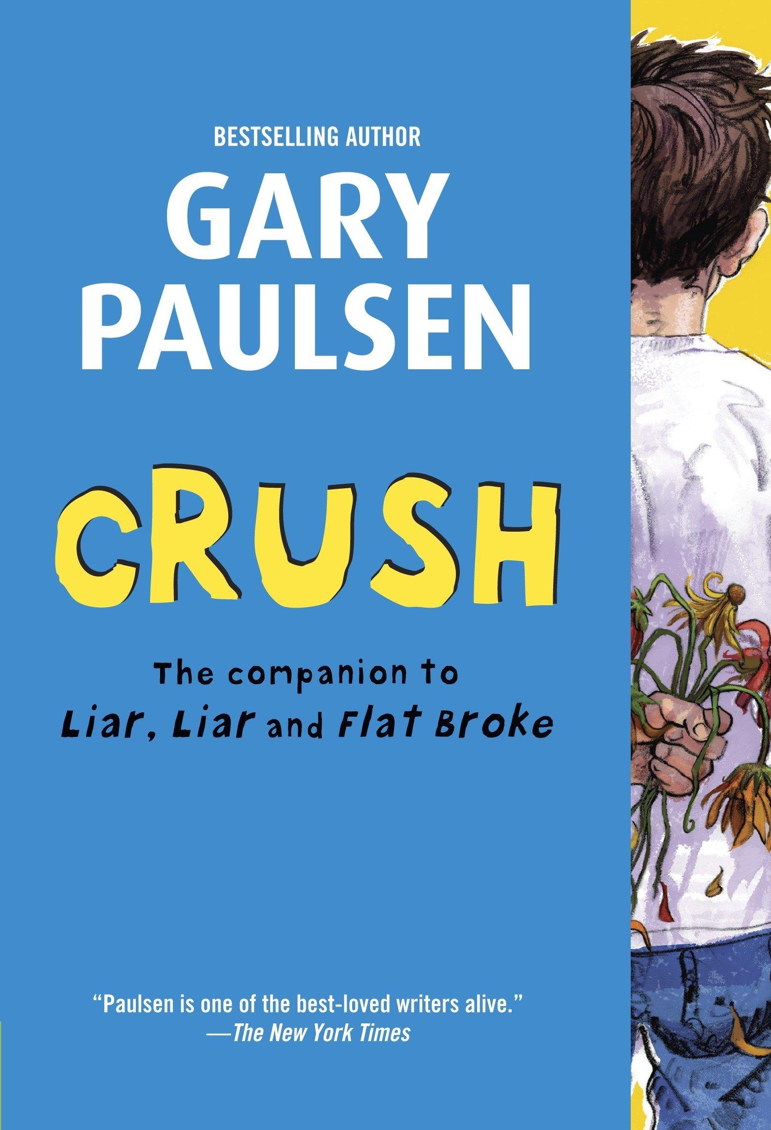 Amazon.com: Crush: The Theory, Practice and Destructive Properties of Love (Liar  Liar) (9780385742313): Gary Paulsen: Books