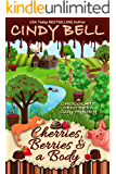 Cherries, Berries and a Body (A Chocolate Centered Cozy Mystery Book 16)