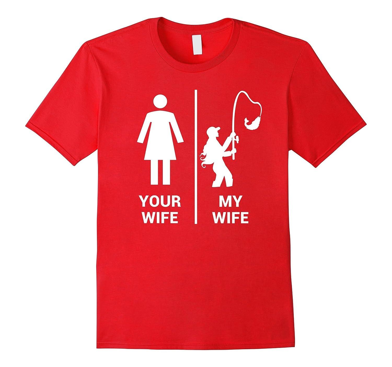 Your Wife My Wife Shirt Funny Fishing Fisherman T-Shirt-BN