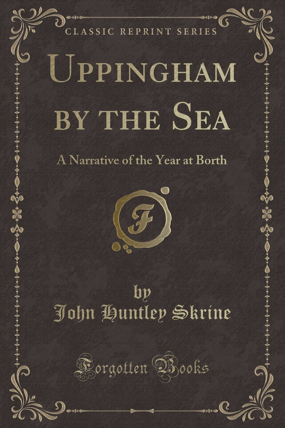 Download Uppingham by the Sea: A Narrative of the Year at Borth (Classic Reprint) pdf epub