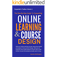 The Step-By-Step Guide to Copywriting: Online Learning and Course Design: Share Your Knowledge, Teach and Make Money Online With Your Own Course For Udemy ... Toolbox Book 1) (English Edition)