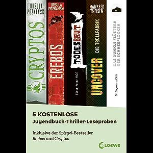 5 kostenlose Jugendbuch-Thriller-Leseproben: Inklusive der Spiegel-Bestseller Erebos 2 und Cryptos (German Edition)