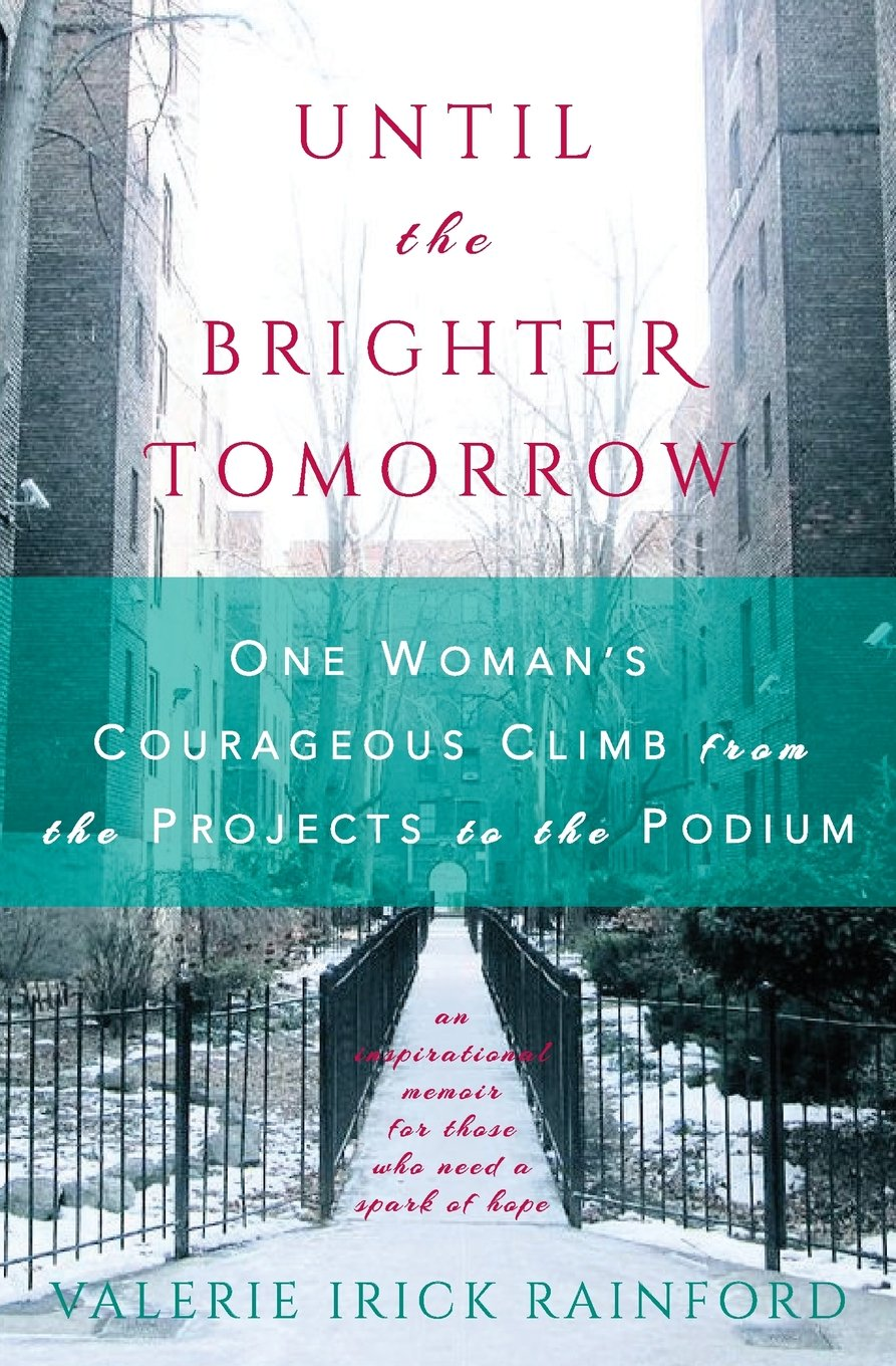 Download Until the Brighter Tomorrow: One Woman's Courageous Climb from the Projects to the Podium pdf epub