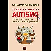 Tecnologias Educacionais e Autismo: Variáveis que interferem no processo de ensino e aprendizagem