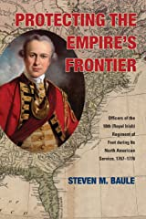 Protecting the Empire's Frontier: Officers of the 18th (Royal Irish) Regiment of Foot during Its North American Service, 1767–1776 (War and Society in North America)