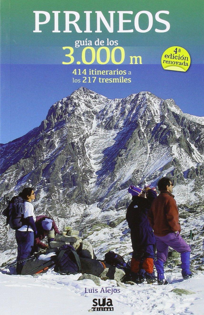 Pirineos Guia de los 3000 m (Guias Montañeras): Amazon.es: Alejos Escarpe,  Luis: Libros