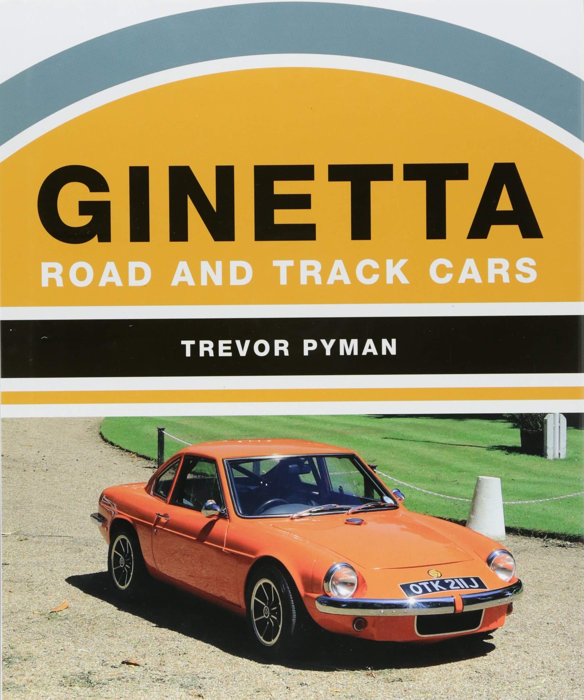 Pay Roadandtrack Com >> Ginetta Road And Track Cars Trevor Pyman 9781785004155 Amazon