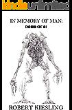In Memory of Man: Dawn of AI
