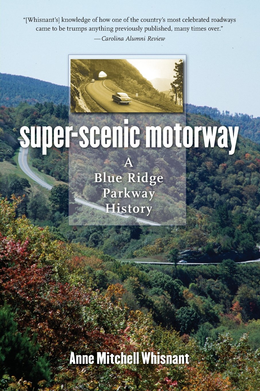 Super-Scenic Motorway: A Blue Ridge Parkway History: Anne Mitchell  Whisnant: 9780807871263: Amazon.com: Books