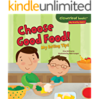 Choose Good Food!: My Eating Tips (Cloverleaf Books ™ — My Healthy Habits)