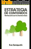 Estrategia de contenidos: Técnicas para que tu empresa crezca (Spanish Edition)