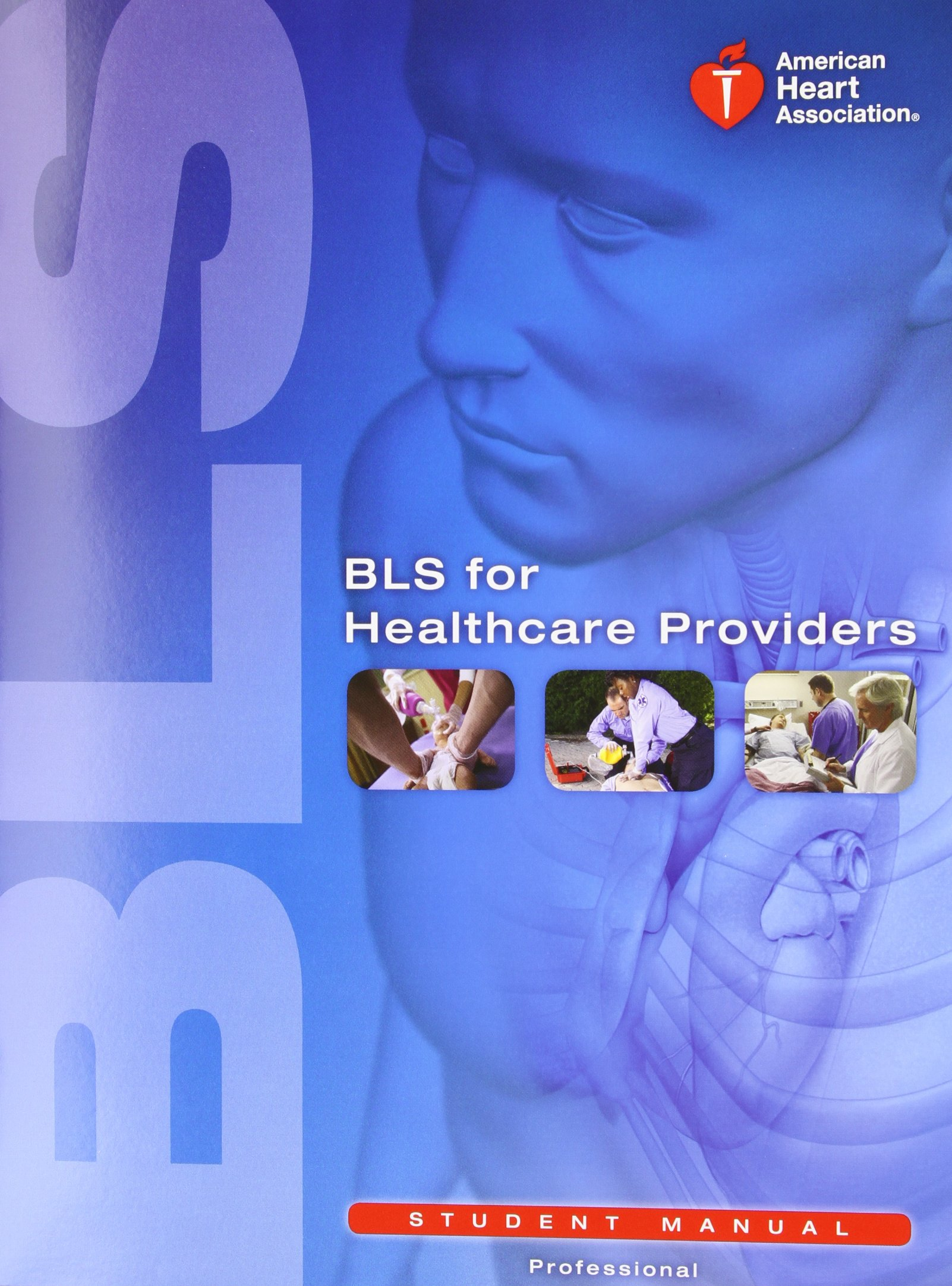 BLS for Healthcare Providers Student Manual: American Heart Association,  Aha: 9781616690397: Critical Care: Amazon Canada