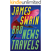 Bad News Travels: A Thriller (Lancaster & Daniels Book 3)