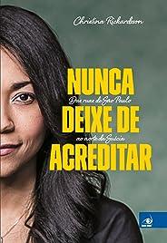 Nunca deixe de acreditar: Das ruas de São Paulo ao norte da Suécia