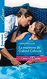 La maîtresse de Gabriel Cabrera (L'amour en 7 péchés t. 1)