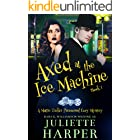 Axed at the Ice Machine: A Mattie Tucker Paranormal Cozy Mystery